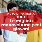 Le migliori monovolume per i giovani - Auto di Famiglia