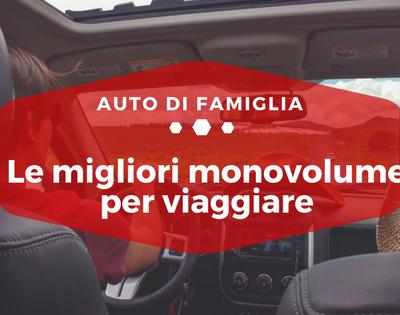 Le migliori monovolume per viaggiare - Auto di Famiglia