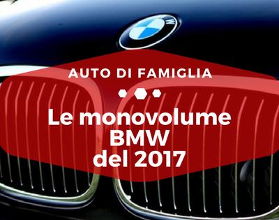 Le monovolume BMW del 2017 - Auto di Famiglia