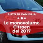 Le monovolume Citroen del 2017 - Auto di Famiglia