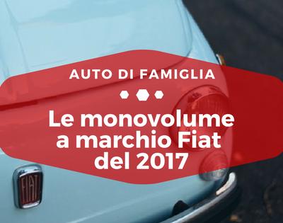 Le monovolume a marchio Fiat del 2017 - Auto di Famiglia
