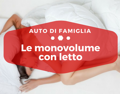 Le monovolume con letto - Auto di Famiglia