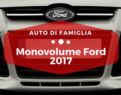 Monovolume Ford 2017 - Auto di Famiglia