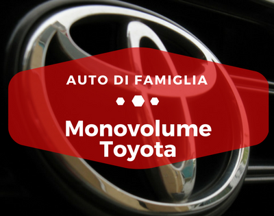 Monovolume Toyota - Auto di Famiglia