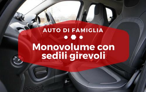 Monovolume con sedili girevoli - Auto di Famiglia