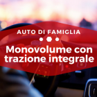Monovolume con trazione integrale - Auto di Famiglia