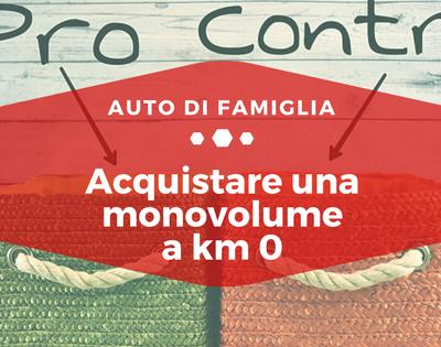 Acquistare una monovolume a km 0 - Auto di Famiglia
