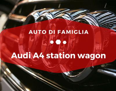 Audi A4 station wagon - Auto di Famiglia