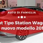 Fiat Tipo Station Wagon, il nuovo modello 2017 - Auto di Famiglia