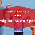 I migliori SUV a 7 posti - Auto di Famiglia