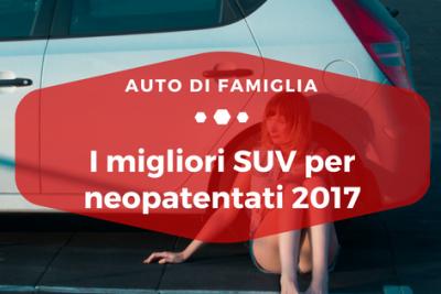 I migliori SUV per neopatentati 2017 - Auto di Famiglia