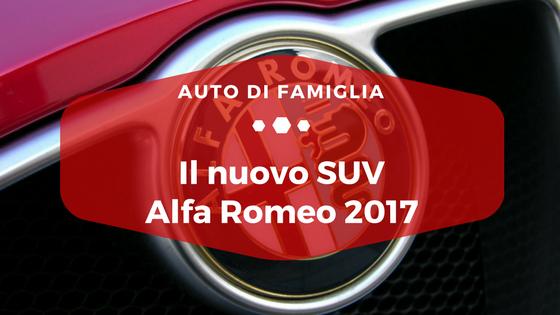 Il nuovo SUV Alfa Romeo 2017 - Auto di Famiglia