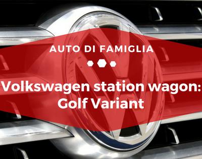 Volkswagen station wagon Golf Variant - Auto di famiglia - Auto di Famiglia