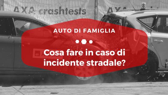 Cosa fare in caso di incidente stradale - Auto di Famiglia