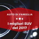 I migliori SUV 2017 - Auto di Famiglia