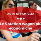 Le 5 station wagon più economiche - Auto di Famiglia