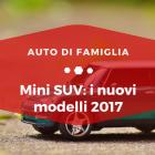 Mini SUV i nuovi modelli 2017 - Auto di Famiglia